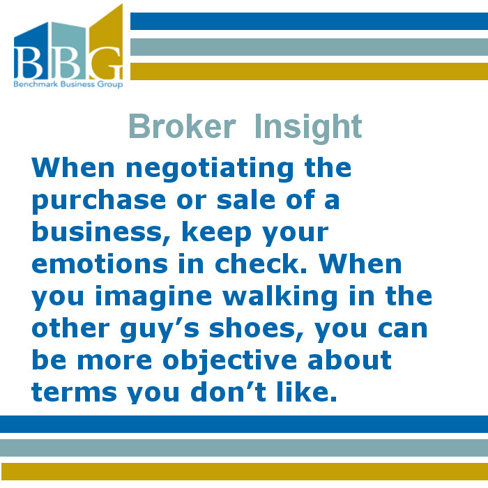 When negotiating the purchase or sale of a business, keep your emotions in check. When you imagine walking in the other guy's shoes, you can be more objective about terms you don't like.